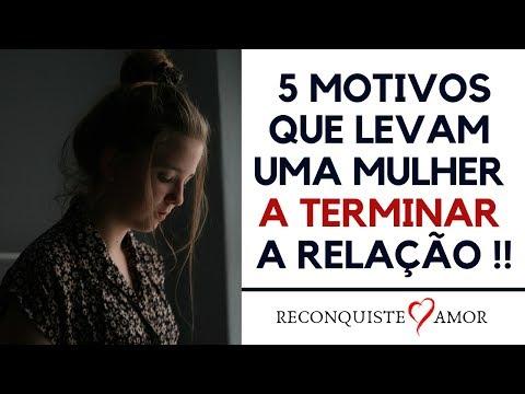 5 MOTIVOS que levam uma MULHER a TERMINAR A RELAÇÃO
