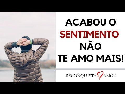 ACABOU O SENTIMENTO – Não te amo mais