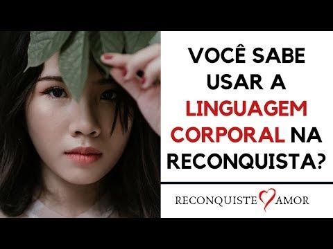 Você sabe usar a LINGUAGEM CORPORAL na RECONQUISTA / CONQUISTA?