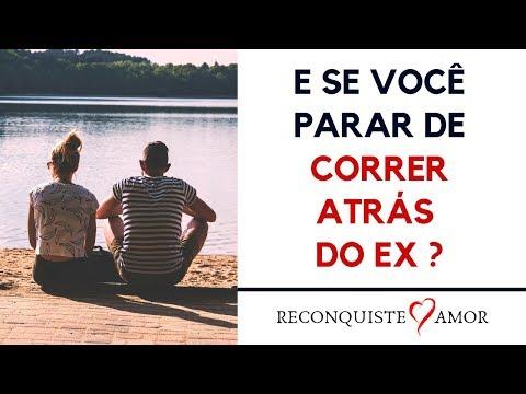 E se VOCÊ PARAR DE CORRER ATRÁS do EX?